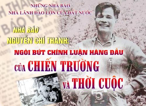Nhà báo Nguyễn Chí Thanh: Ngòi bút chính luận hàng đầu của chiến trường và thời cuộc
