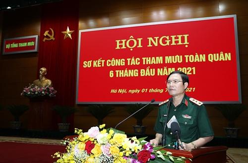 Hội nghị sơ kết công tác tham mưu toàn quân 6 tháng đầu năm 2021