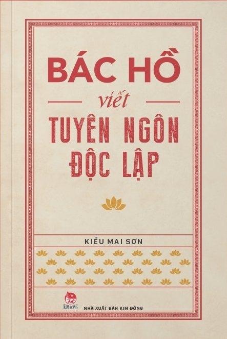 Ra mắt sách ''Bác Hồ viết Tuyên ngôn Độc lập''